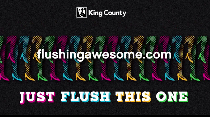 The King County Wastewater Treatment Division launched its Flushing Awesome campaign to raise awareness and deter people from flushing nondispersable products. Photo courtesy of King County.