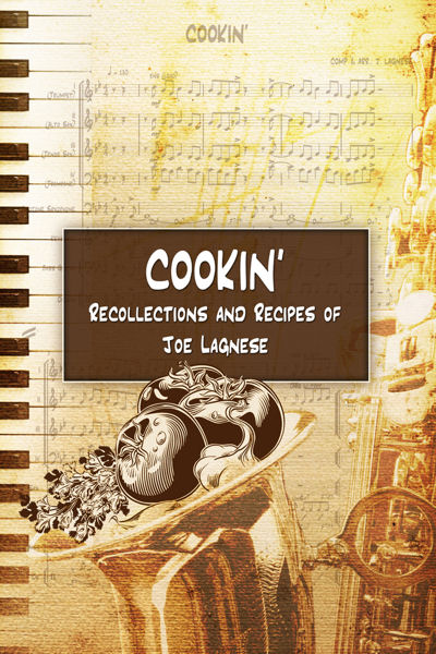 In his book, <i>Cookin', Recollections, and Recipes,</i> Lagnese shares his life's story and approach to cooking. Photo courtesy of Lagnese.