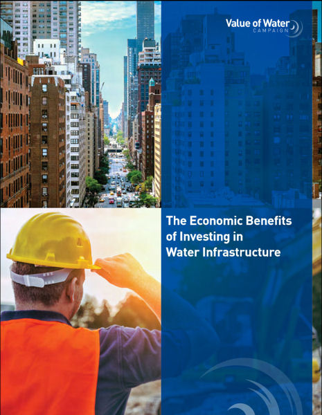 "The report, ""The Economic Benefits of Investing in Water Infrastructure,"" provides information on the jobs and revenue created by reliable clean water services. Photo courtesy of the Value of Water Campaign."